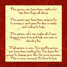 That person is you.