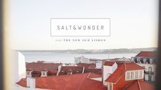 First Issue: The New Old Lisbon | Salt & Wonder Magazine Project-Video-Thumbnail