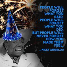 Maya Angelou | 14 Quotes To Inspire Your New Year's Resolutions For 2014