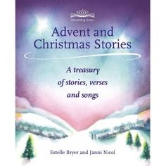Advent and Christmas Stories: A Treasury of Stories, Verses and Songs in the Waldorf tradition for children. From Bella Luna Toys. $27.95