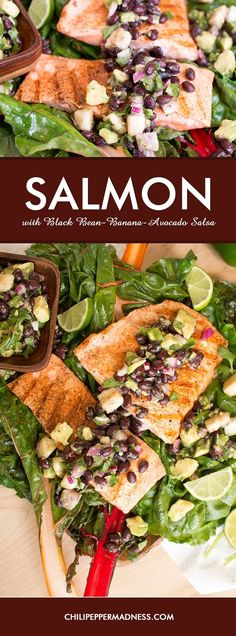 Grilled Salmon with Black Bean-Banana-Avocado Salsa and Swiss Chard - Grilled salmon served over lightly grilled Swiss chard, topped with a velvety tropical black bean and banana salsa. This is a quick and easy recipe. Make extra salsa for serving with chips. You'll be surprised by the combination of banana, black bean and avocado. Delicious!