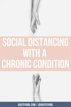 Social Distancing with a Chronic Condition agutsygirl.com #guthealing #socialdistancing #chronicillness Girls Bible, Sarah Kay, Adrenal Fatigue, Negative Thoughts, Autoimmune, Chronic Illness, Natural Healing, Conditioner, Website
