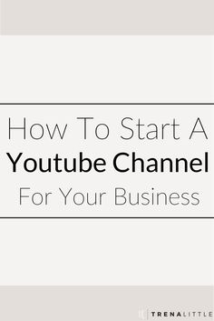 How To Make A Youtube Channel For Your Business — Trena Little | Video Content Strategist  Creating video content for your business not only builds your authority but makes it 53 times more likely for your website to show up on a front page Google result!  Click this pin to get my top 3 tips on how to get your business started on Youtube today!