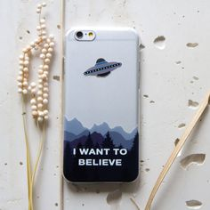 iPhone Case I Want To Believe UFO Aliens iPhone 4 Case iPhone 5 Case iPhone 6 Case iPhone 6s Plus Case Samsung Galaxy S5 Case Clear 146