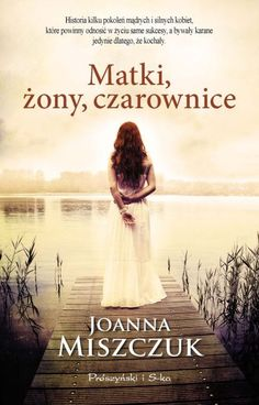 Joanna Miszczuk - Matki, żony, czarownice Good Books, Hand Lettering, Writer, Saga, Spirituality, In This Moment, Movie Posters, Book Covers, Illustrations