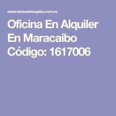 Oficina En Alquiler En Maracaibo Código: 1617006
