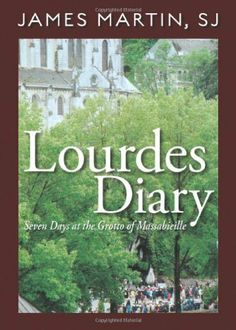Buy Lourdes Diary by James Martin,SJ and Read this Book on Kobo's Free Apps. Discover Kobo's Vast Collection of Ebooks and Audiobooks Today - Over 4 Million Titles! Lourdes France, Sign Of The Cross, Seven Days, Our Lady Of Lourdes, Catholic Books, Immaculate Conception, James Martin, Touching Stories, Kitchens