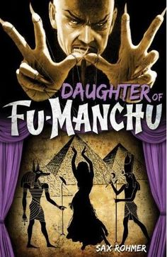 "Read ""Fu-Manchu: Daughter of Fu-Manchu"" by Sax Rohmer available from Rakuten Kobo. Across the sands of Egypt, Nayland Smith pursues Fah Lo Suee, the deadly daughter of Fu-Manchu. Possessed of all her fat. Best Mysteries, Ancient Mysteries, Cozy Mysteries, Yellow Peril, Charlie Chan, Page Turner, Mystery Books, Classic Books, Pulp Fiction"