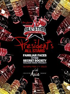 President's All Stars! Familiar Faces, VYBE, Secret Society oh my!