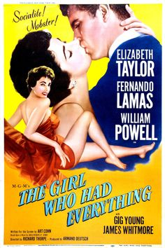 THE GIRL WHO HAD EVERYTHING (1953) - Elizabeth Taylor - Fernando Lamas - William Powell - Gig Young - James Whitmore - Directed by Richard Thorpe - MGM - Movie Poster.