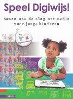 Speel Digiwijs! is een praktisch boek dat ouders en professionals helpt een mening te vormen over mediaopvoeding.