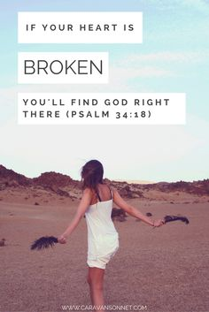 """Psalm """"If your heart is broken you'll find God right there"""" Love The Lord, Gods Love, Encouragement Quotes, Faith Quotes, Life Hurts, Because He Lives, Psalm 34, Finding God, Follow Jesus"""