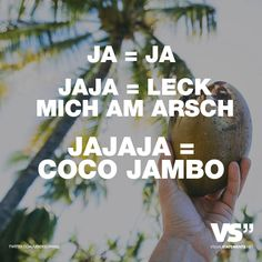 Visual Statements® Ja = Ja  Jaja = Leck mich am Arsch   Jajaja = Coco Jambo  Sprüche/ Zitate/ Quotes/ Spaß/ witzig/ lustig/ Fun