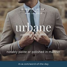 The #WordOfTheDay is urbane #merriamwebster #dictionary #language #urbane