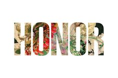 Honor breeds life.