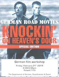 The Department of German, Scandinavian & Dutch will offer a spring workshop series on the topic of German road movies. Each workshop consists of a film showing and an open discussion; both will happen in German.  Fridays, 2:30 - 5:30, Folwell 113  February 21: Knockin' on Heaven's Door (1997) - Genre 'Road Movie' (history & characteristics) March 28: Im Juli (2000) - European road movies April 25: Friendship! (2010) - German Heimatgefühle