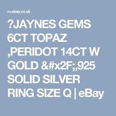 ❤JAYNES GEMS  6CT TOPAZ ,PERIDOT 14CT W GOLD /,925 SOLID SILVER RING SIZE Q   | eBay