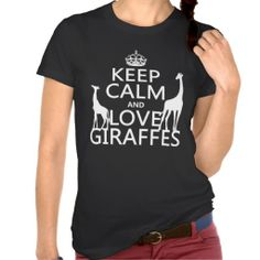 Keep Calm and Love Giraffes - all colours T-shirt we are given they also recommend where is the best to buyShoppinglowest price Fast Shipping and save your money Now!!...