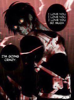 Yandere Eren... Y-Your scaring me Eren..
