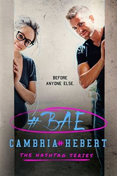 #Bae (The Hashtag Series Book 8) by Cambria Hebert…