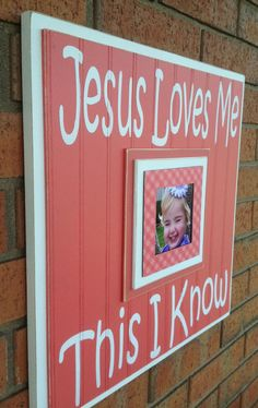 Items Similar To Jesus Love Me This I Know Picture Frame 16x16 New Baby Baptism Christening First Birthday Gift On Etsy