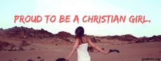 PROUD TO BE A CHRISTIAN GIRL. CHRISTIAN FACEBOOK COVER