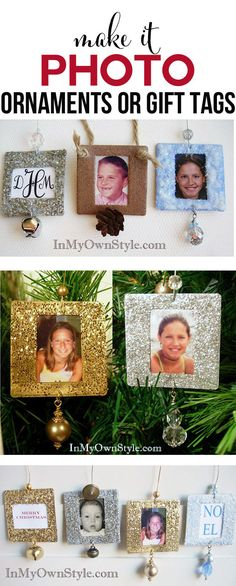 Christmas ornaments or gift tags using family photos, monograms, and or names.  Fun part is personalizing them to fit your style.