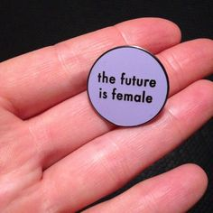 The Future is Female Pin