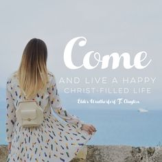 """Come and live a happy Christ-filled life."" LDS Quotes #ldsconf #lds #mormon #christian #sharegoodness #armyofhelaman #helaman"