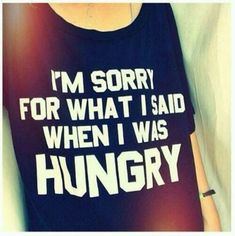 Hungry I'M Sorry Funny Sayings Food Humorous Cute Joke Novelty ...