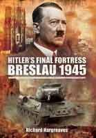 WW2 title Hitler's Final Fortress - Breslau 1945 has just been added