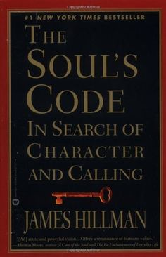 The Soul's Code: In Search of Character and Calling by James Hillman. $9.96. Author: James Hillman. Publisher: Grand Central Publishing; 1ST edition (October 1, 1997). Publication: October 1, 1997. Save 29% Off!