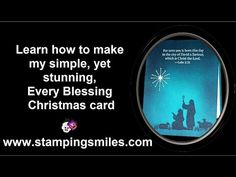 Christmas in July Day Simple & Stunning Stampin' Up! Every Blessing Card Christian Christmas Cards, Christmas Cards 2017, Homemade Christmas Cards, Stampin Up Christmas, Christmas In July, Xmas Cards, Christmas Videos, Christmas Nativity, Simple Nativity