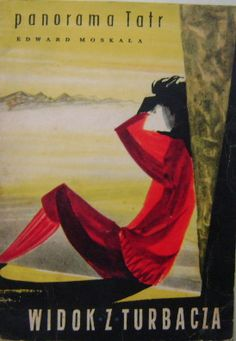 Moskała -PANORAMA TATR Z TURBACZA Graphic Illustration, Illustrations, Simply Red, Travel Posters, Vintage Posters, Alice, Polish, Graphics, Mountains