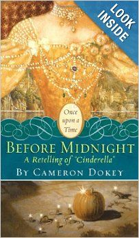 "Before Midnight: A Retelling of ""Cinderella"" (Once upon a Time): Cameron Dokey, Mahlon F. Craft: 9781416934714: Amazon.com: Books"