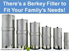 Did You Know?: There's a Berkey Water Filter to Fit Your Family's Needs