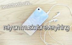 I love music. Music relays my feelings. You can tell how I feel by the songs I listen to/