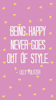 Being Happy Never Goes Out of Style! - All Things Pretty