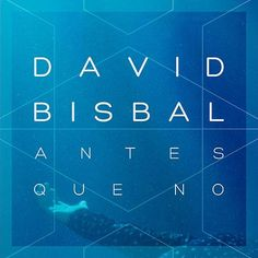 Antes Que No de David Bisbal