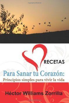 Recetas para Sanar tu Corazon: Principios simples para vivir la vida (Volume 3) (Spanish Edition), http://www.amazon.com/dp/0984189742/ref=cm_sw_r_pi_awd_SScCsb0KFXCNS