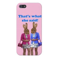 Funny that's what she said text case for iPhone 5 with cute funny rabbit characters. funny text bunnygirl #oconnart available from http://www.zazzle.com/funny_thats_what_she_said_text_case_for_iphone_5-256965816672050802?rf=238779474269366062