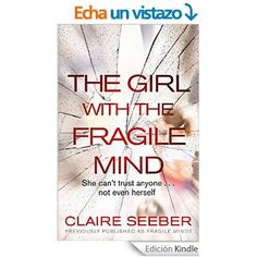 The Girl with the Fragile Mind eBook: Claire Seeber: Amazon.es: Tienda Kindle