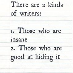 Quotes & more Two Kinds Of Writers - Writers Write. I am good at hiding it for a while and then when Writer Memes, Writer Quotes, Book Quotes, Quotes About Writers, Funny Writing Quotes, Reading Quotes, Book Writing Tips, Writing Words, Writing Prompts