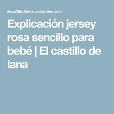 Explicación jersey rosa sencillo para bebé | El castillo de lana