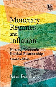 Monetary Regimes and Inflation: History, Economic and Political Relationships, (EBOOK) http://www.elgaronline.com/view/9781784717629.xml Exploring the characteristics of inflations and comparing historical cases from Roman times up to the modern day, this book provides an in depth discussion of the subject. It analyses the high and moderate inflations caused by the inflationary