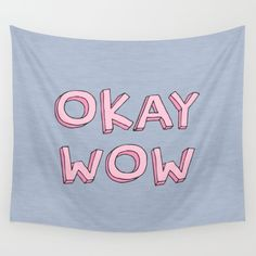 Okay wow Wall Tapestry