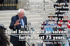 Sanders1 -  Fixing Social Security is easy unless your goal is to destroy it. That is one Goal of the Radical Republicans  they have fought for since it started. Now it works so well they dare not tell you they want all that money for Wall Street.  Instead they want to tell you that it cannot be fixed without massive taxation.  That is simply not true.