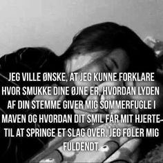 Jeg ville ønske at jeg Bf Love, True Love, Cute Couples Goals, Couple Goals, Heart Quotes, Love Quotes, Cant Get Over You, Twin Souls, Boyfriend Texts