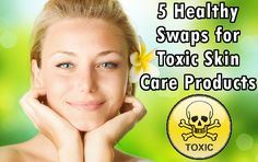 5 Healthy Swaps for Expensive and Toxic Skin Care Products