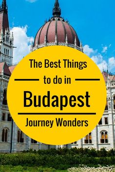 The best things to do in #Budapest #Hungary #Europe #Travel
